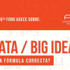 Big Data o Big Idea: ¿Cual es la formula correcta? Tema central del 6to Foro ADECC