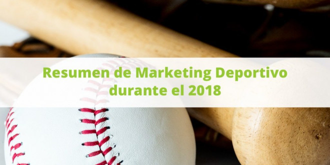 Resumen 2018 de Marketing Deportivo