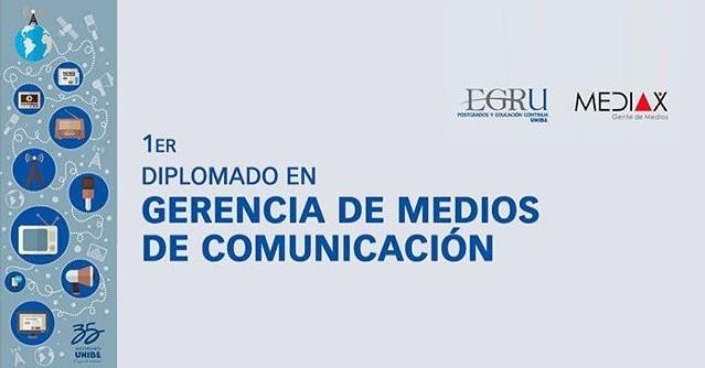 1er Diplomado en Gerencia de Medios de Comunicación con MEDIAX y EGRU